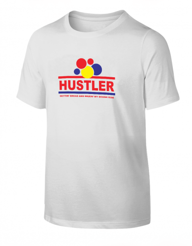 Hustler Making Bread T-Shirt